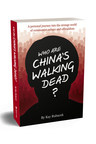 New Book Who Are China's Walking Dead? Reveals the Strange World of China's Regime Officials