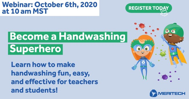 Meritech will host a live webinar for educators on Tuesday, Oct. 6 at 10 am MST to provide early childhood and K-12 educators with resources to encourage effective handwashing both at school and at home.