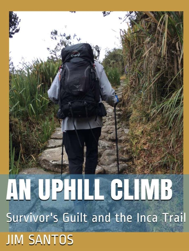 An Uphill Climb - Survivor's Guilt and the Inca TRail