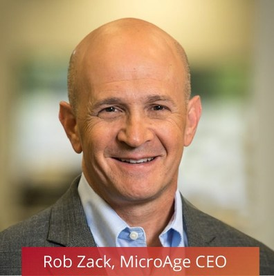 MicroAge's Chief Executive Officer, Rob Zack
