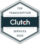 New List of Top 40 Transcription Companies in 2020 Announced by B2B Ratings and Reviews Firm Clutch