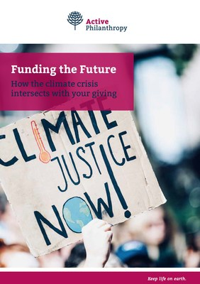 """Active Philanthropy, Climate Philanthropy Guide 2020, """"Funding the Future – How the climate crisis intersects with your giving"""""""