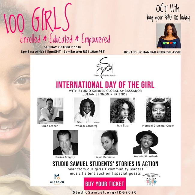Buy your $10 ticket today: www.StudioSamuel.org/IDG2020 Each ticket will keep a girl in school for up to 3 years by providing her with a menstrual kit.