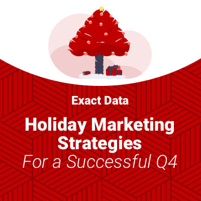 Exact Data's 2020 Holiday Marketing Strategy Guide has everything you need to know about past and forecasted shopping trends, implementing a direct marketing strategy, and how to promote your holiday campaign so you're prepared to achieve your goal of making record sales in Q4.