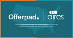 Aires Selects Offerpad's Real Estate Solutions to Streamline Relocation Process