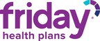 Friday Health Plans Achieves 400% Membership Growth During Latest ...