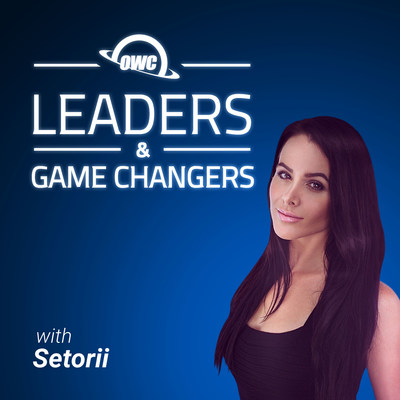 OWC's Leaders and GameChangers with Setorii Podcast