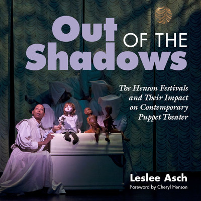 """Cover image of the book, Out of the Shadows: The Henson Festivals and Their Impact on Contemporary Puppet Theater. Image is from """"Peter and Wendy,"""" by Mabou Mines. Photo by Richard Termine"""