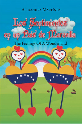 Alexandra Martínez's new book Los Sentimientos en un País de Maravilla, a bilingual story of a wonderful land suddenly plagued by darkness and sorrow