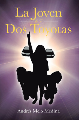 Andrés Melo Medina's new book La Joven de los Dos Toyotas, a gripping novel about a young woman's journey from depravity to success that changed her status in society