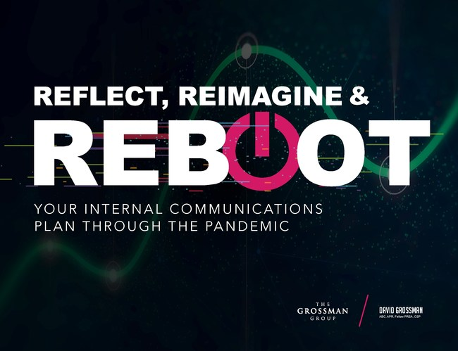 Reflect, Reimagine & Reboot Your Internal Communications Plan Through the Pandemic