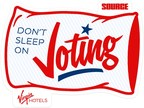 Virgin Hotels And The Source Team Up To Launch 'Don't Sleep On Voting' Campaign