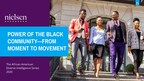 Nielsen's 10th-Year African American Consumer Report Explores The Power Of The Black Community From Moment To Movement