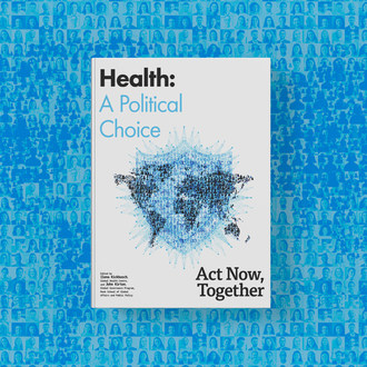 Health: A Political Choice - Act Now, Together