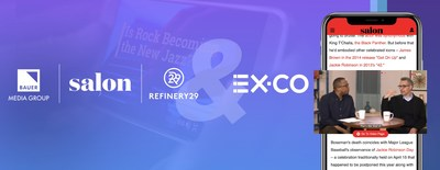 Refinery29, Salon.com and Bauer Media USA Choose EX.CO's Innovative Content Technology Solution for Publishers, Channels by EX.CO.