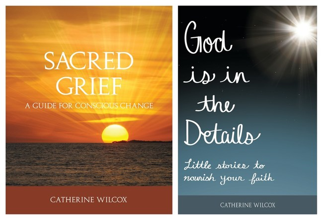 First two books: Sacred Grief, A Guide to Conscious Change, first in a series, & God Is in the Details, Little stories to nourish your faith, both available on Amazon