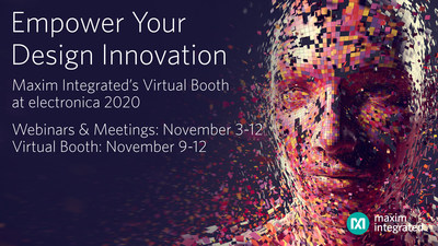 Empower your design innovation by attending Maxim Integrated's virtual booth at electronica 2020.
