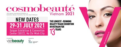 13th Edition of Cosmobeaute Vietnam Rescheduled To 29-31 July 2021, debuting first time ever collocation with VietBeauty