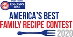 """Eggland's Best Announces Finalists in the """"America's Best Family Recipe"""" Contest 2020"""