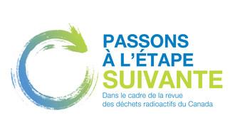 Une stratégie intégrée de gestion des déchets radioactifs - dans le cadre de la revue des déchets radioactifs du Canada. (Groupe CNW/Société de gestion des déchets nucléaires)