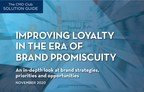 Global CMO Study Examines How To Improve Consumer Loyalty In Uncertain, Pandemic-Stoked Times That Are Triggering Brand Promiscuity