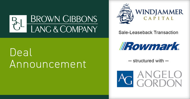 Brown Gibbons Lang & Company (BGL) announces the financial closing of the sale-leaseback of a NNN-leased corporate headquarters/warehouse/distribution facilities totaling approximately 150,000 square feet in Findlay, Ohio. The properties are occupied by Rowmark, LLC, a portfolio company of Windjammer Capital Investors and were purchased by a wholly-owned subsidiary of Angelo Gordon. BGL's Real Estate Advisors team served as the exclusive financial advisor to Windjammer in the transaction.