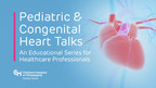 Cardiac Center at CHOP Launches New Educational Lecture Series for Healthcare Professionals