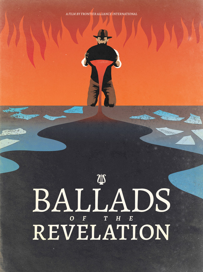Ballads of the Revelation Theatrical Poster #2 by Maranatha Productions, Golan Ranch Studios and Frontier Alliance International