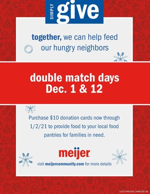 For every $10 donation card a customer purchases on Dec. 1 and 12, Meijer will donate an additional $20 to a food pantry in that community.