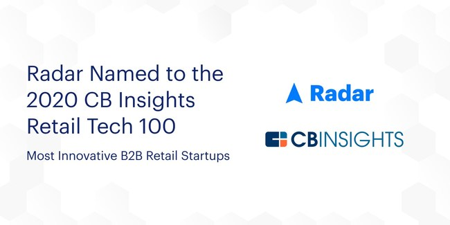 Radar Named to the 2020 CB Insights Retail Tech 100 -- List of Most Innovative B2B Retail Startups