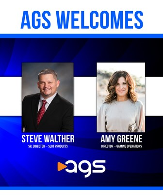AGS ADDS DEPTH TO SLOT PRODUCTS TEAM: Names Steve Walther Sr. Director, Slot Products & Amy Greene Director, Gaming Ops