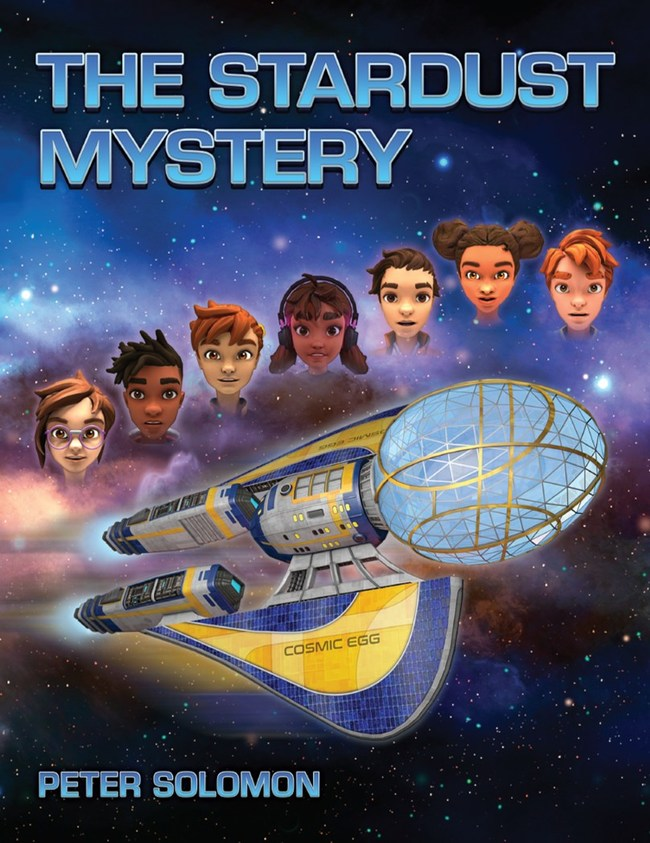 TheStardustMystery book cover. Four youg girls and three boys embard on time-travel adventures to discover what stardust is, when and how it was formed, and how we each have stardust that was once in the bodies of Albert Einstein and the Last T-Rex.