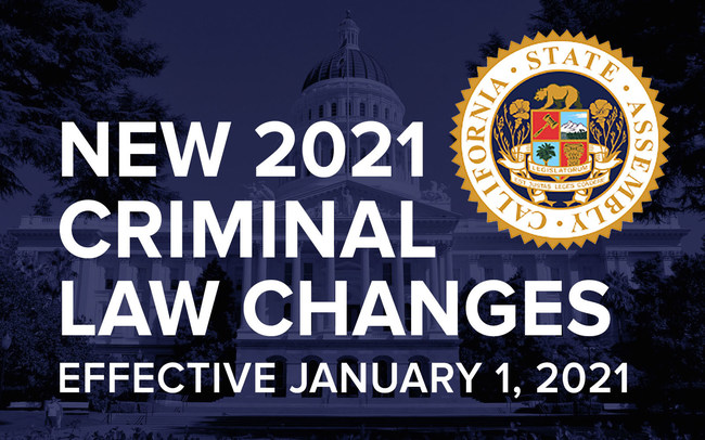 Guide to New 2021 California Criminal Law Changes