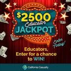 NEA Members Can Win Big With California Casualty's $2,500 Educator Jackpot Giveaway