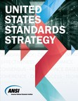 New Edition of the United States Standards Strategy Supports U.S. Competitiveness, Innovation, Health and Safety, and Global Trade