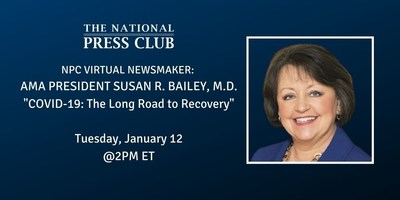 AMA President to discuss lessons learned from COVID-19 and the long road to recovery at National Press Club Newsmaker Jan. 12