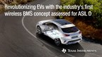 TI revolutionizes EV battery management with the industry's best-performing wireless BMS solution, the first concept assessed for enabling ASIL D systems