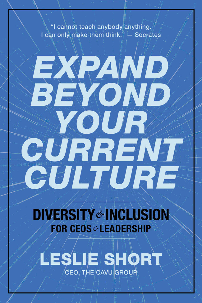 "In ""Expand Beyond Your Current Culture: Diversity and Inclusion for CEOs and Leadership,"" Leslie Short examines the continually evolving D&I challenges that organizations face and shows leaders how to ensure that all employees have opportunities to express who they are and are comfortable doing so. In an engaging, conversational style she offers tips on how to think differently about D&I to achieve a sustainable, diverse, equitable, and inclusive workplace."