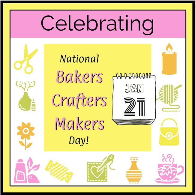 Celebrating National Bakers Crafters Makers Day on January 21