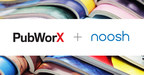 Noosh's Marketing Production Execution SaaS Selected by PubWorX...