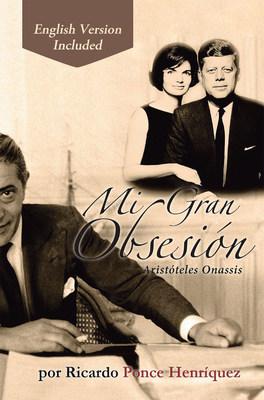 La más reciente obra publicada del autor Ricardo Ponce Henriquez, Mi gran obsesión: Aristóteles Onassis, una novela que plantea una visión teórica tras el análisis los sucesos y responsables del asesinato de J. F. Kennedy.