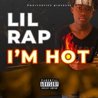 "The music video for Lil Rap song ""I'm Hot"" is out now..."