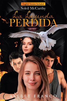 Aseret Franco's new book La Leyenda Perdida, an electrifying novel about a young girl's magical journey through myths and ancient forces