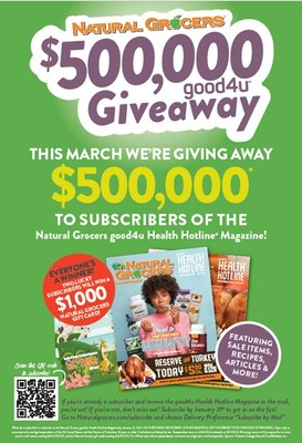 Natural Grocers is giving away $500,000 in coupons and gift cards to subscribers of its good4u Health Hotline Magazine. Customers must be subscribed by Sunday, January 31, 2021 in order to receive the March issue. Everyone is a winner.