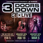 """3 DOORS DOWN Presents """"3 X LIVE"""" Pay Per View Series With Three Unique Live Shows"""