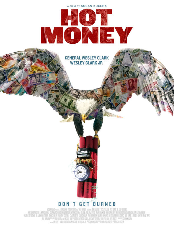 Hot Money Documentary with Jeff Bridges, General Wesley Clark and Wes Clark Jr and from Susan Kucera