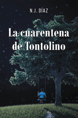 N.J. Díaz's new book «La cuarentena de Tontolino» is an illuminating tale that looks into the pressing issues of the society today.