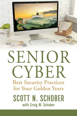 Senior Cyber: Best Security Practices for Your Golden Years