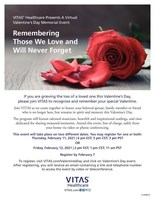 VITAS Healthcare presents virtual Valentine's Day memorial events. Download the PDF flyer and visit VITAS.com/ValentinesDay for more information.