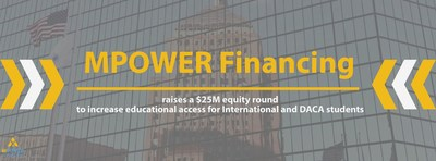 Funds will support platform automation and team growth as MPOWER finances thousands of additional international and DACA students at over 350 universities across North America